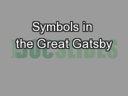 Symbols in the Great Gatsby PowerPoint PPT Presentation