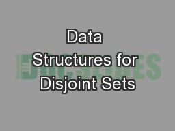 Data Structures for Disjoint Sets PowerPoint PPT Presentation