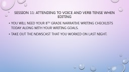 Session 11: Attending to voice and verb tense when editing
