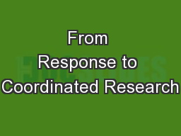 From Response to Coordinated Research PowerPoint PPT Presentation