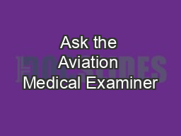 Ask the Aviation Medical Examiner PowerPoint PPT Presentation