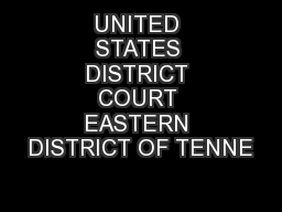 UNITED STATES DISTRICT COURT EASTERN DISTRICT OF TENNE