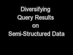 Diversifying Query Results on Semi-Structured Data PowerPoint PPT Presentation