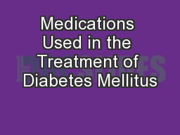 Medications Used in the Treatment of Diabetes Mellitus