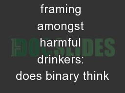 Problem framing amongst harmful drinkers: does binary think
