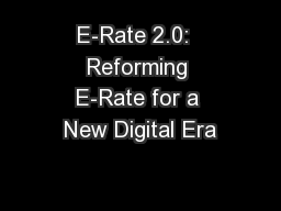 E-Rate 2.0:  Reforming E-Rate for a New Digital Era