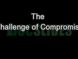 The Challenge of Compromise