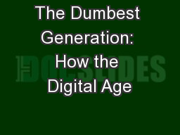 The Dumbest Generation: How the Digital Age