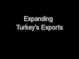 Expanding Turkey's Exports PowerPoint PPT Presentation