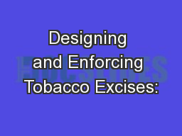 Designing and Enforcing Tobacco Excises: