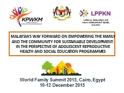 MALAYSIA'S WAY FORWARD ON EMPOWERING THE FAMILY AND THE C PowerPoint PPT Presentation