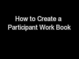 How to Create a Participant Work Book