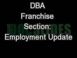 DBA Franchise Section: Employment Update PowerPoint PPT Presentation