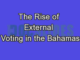 The Rise of External Voting in the Bahamas