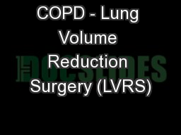 COPD - Lung Volume Reduction Surgery (LVRS)