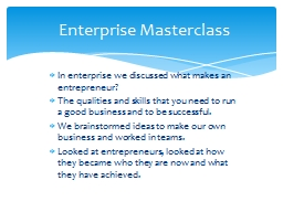 In  enterprise we discussed what makes an entrepreneur? PowerPoint PPT Presentation