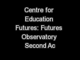 Centre for Education Futures: Futures Observatory Second Ac