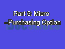 Part 5: Micro –Purchasing Option