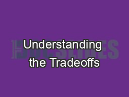 Understanding the Tradeoffs