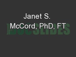 Janet S. McCord, PhD, FT