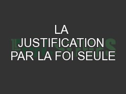 LA JUSTIFICATION PAR LA FOI SEULE PowerPoint PPT Presentation