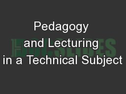 Pedagogy and Lecturing in a Technical Subject