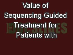 Value of Sequencing-Guided Treatment for Patients with PowerPoint PPT Presentation
