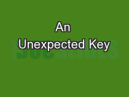 An Unexpected Key