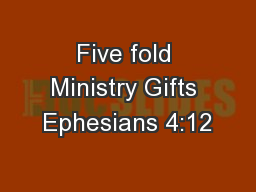 Five fold Ministry Gifts Ephesians 4:12
