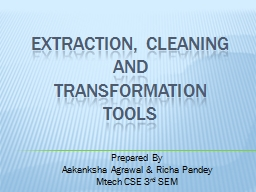 EXTRACTION, CLEANING AND PowerPoint PPT Presentation