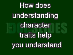 How does understanding character traits help you understand