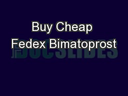 Buy Cheap Fedex Bimatoprost