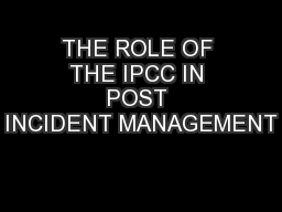 THE ROLE OF THE IPCC IN POST INCIDENT MANAGEMENT PowerPoint Presentation, PPT - DocSlides