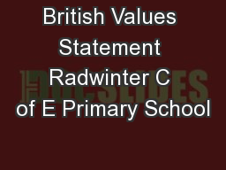 British Values Statement Radwinter C of E Primary School