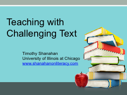 Teaching with Challenging Text