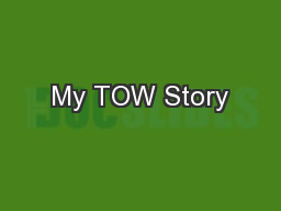 My TOW Story PowerPoint PPT Presentation