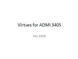Virtues for ADMI 3405 PowerPoint PPT Presentation