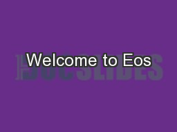 Welcome to Eos