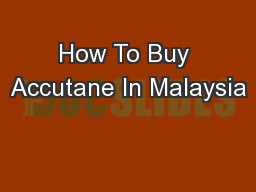 How To Buy Accutane In Malaysia