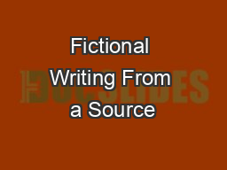 Fictional Writing From a Source