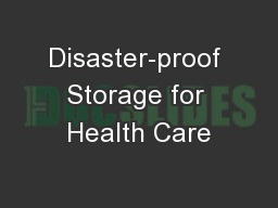 Disaster-proof Storage for Health Care