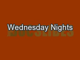 Wednesday Nights PowerPoint PPT Presentation