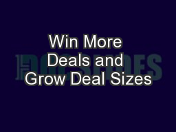 Win More Deals and Grow Deal Sizes