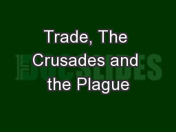 Trade, The Crusades and the Plague