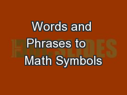 Words and Phrases to    Math Symbols PowerPoint PPT Presentation