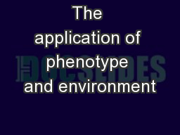 The application of phenotype and environment