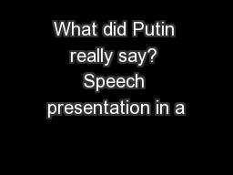 What did Putin really say? Speech presentation in a