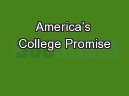 America's College Promise PowerPoint PPT Presentation