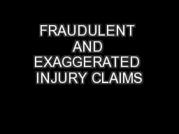 FRAUDULENT AND EXAGGERATED INJURY CLAIMS