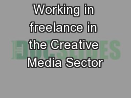 Working in freelance in the Creative Media Sector